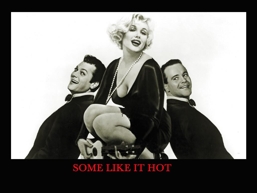 http://4.bp.blogspot.com/-BvyN5RbYQE0/TxW0dgnjZeI/AAAAAAAABk0/aTWkh0e0RLQ/s1600/Some_like_it_hot_1024.jpg