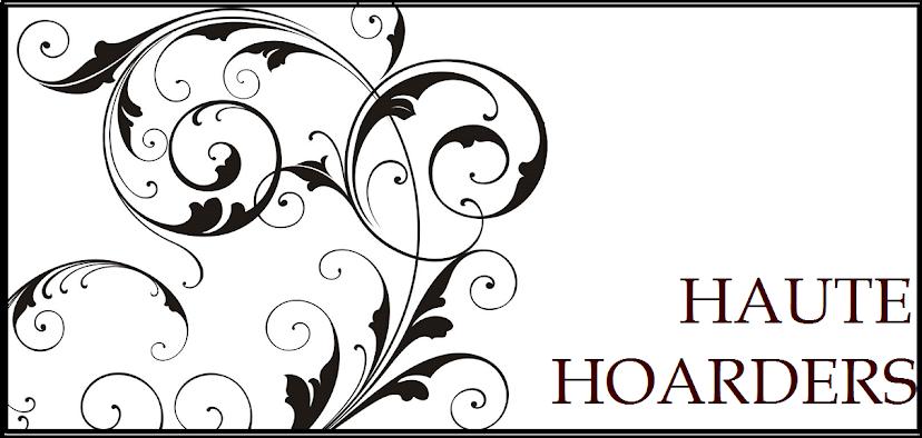 HAUTE . HOARDERS