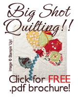Big Shot Quilting