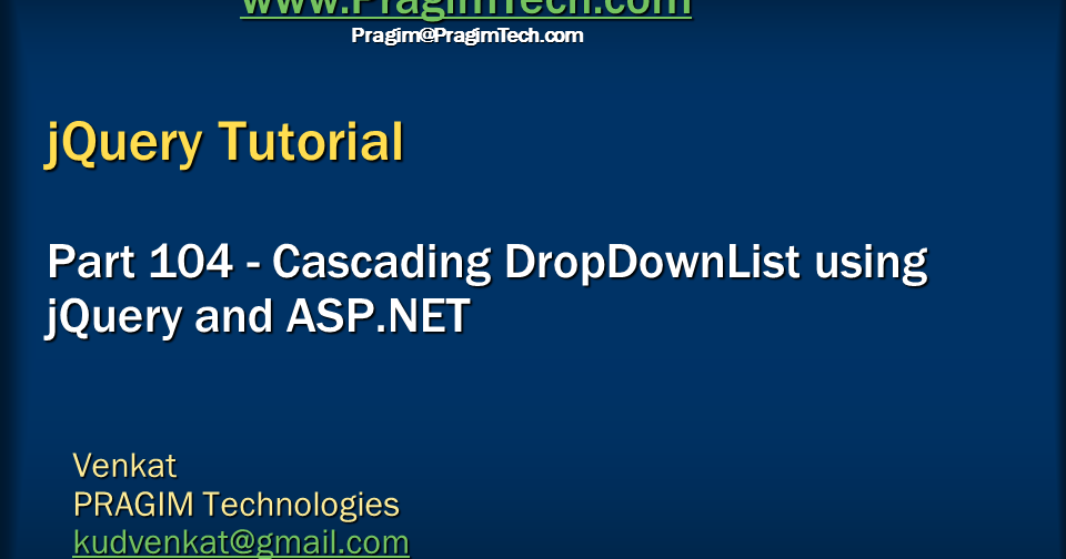 ... and c# video tutorial: Cascading dropdownlist using jquery and asp.net