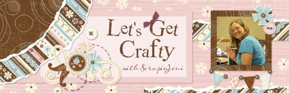 Let's Get Crafty With ScrapinJeni