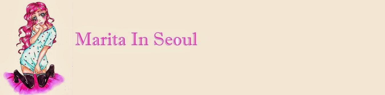 ~Marita in Seoul~