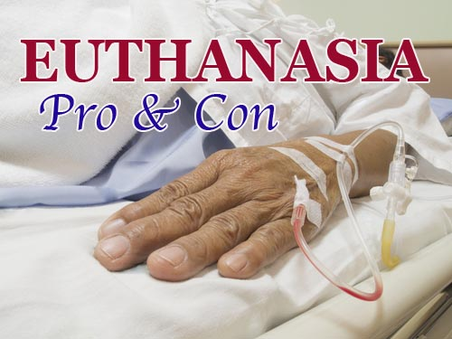 Euthanasia: Pro and Con