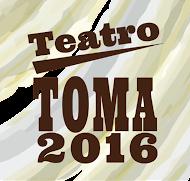 Así fue Toma Teatro 2016