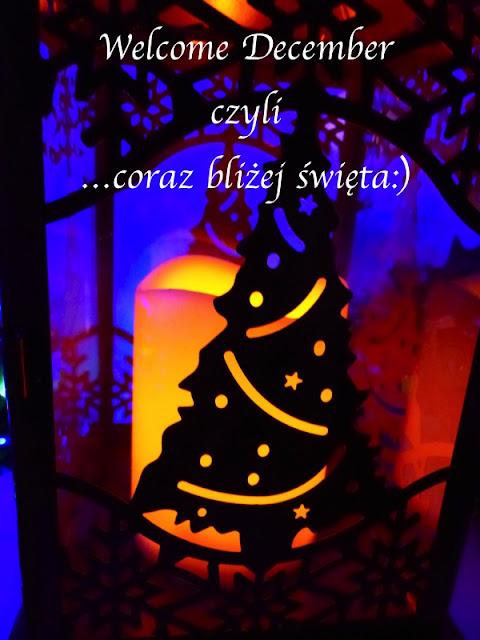 Welcome December - czyli coraz bliżej Święta :) przedświąteczne dekoracje