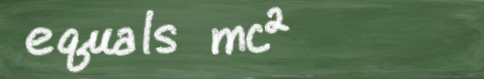 Equals mc^2