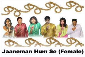Jaaneman Hum Se (Female)