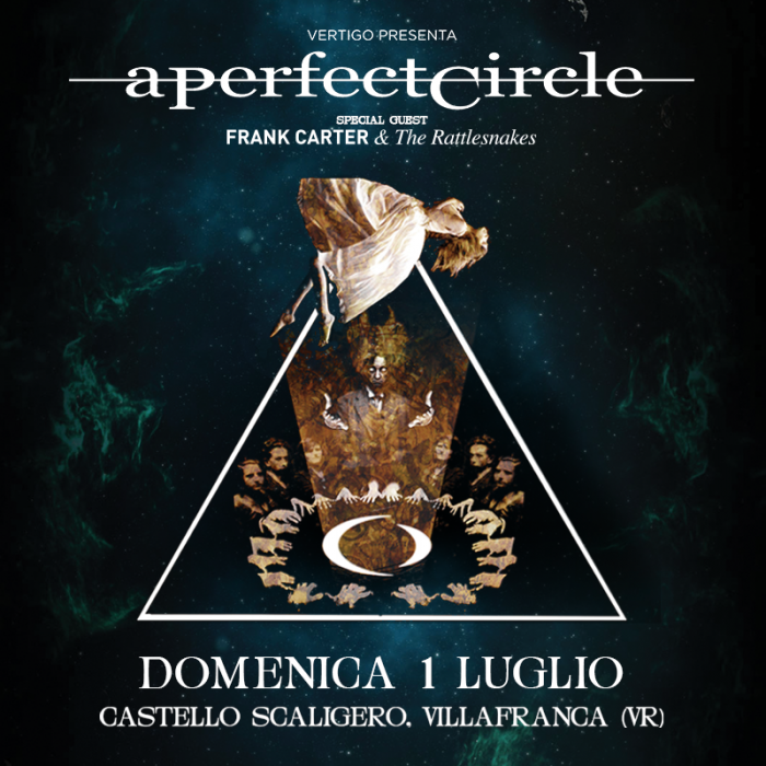 A Perfect Circle - Villafranca VR 01.07.2018