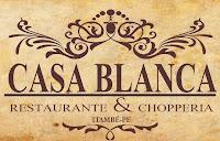 CASA BLANCA<br>RESTAURANTE E CHOPPERIA