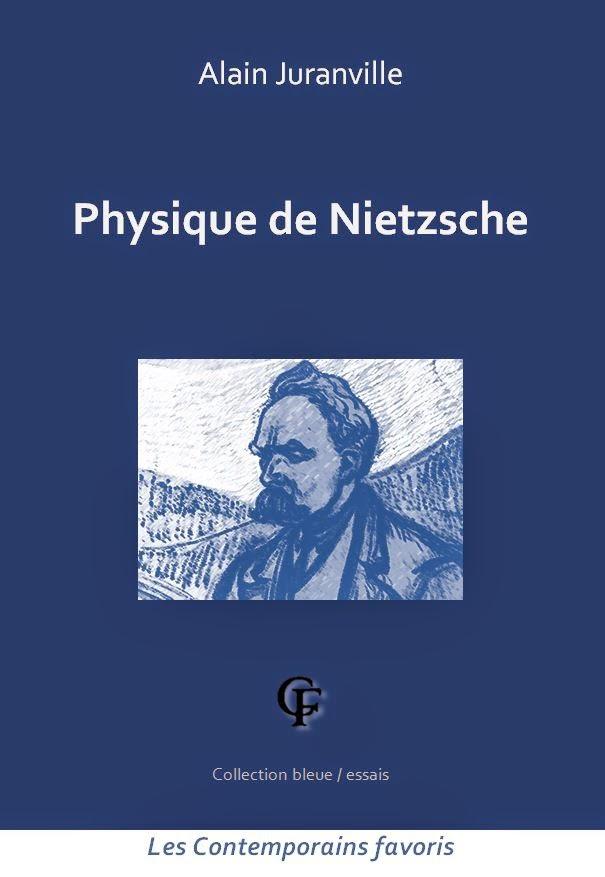 http://www.amazon.fr/Physique-Nietzsche-Alain-Juranville/dp/2909140164/ref=aag_m_pw_dp?ie=UTF8&m=A1EG3SPEL923R0