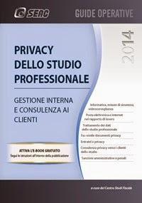 Privacy nello studio professionale. Gestione interna e consulenza ai clienti