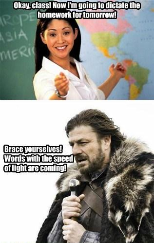 Teacher I'm Going To Dictate... Brace Yourselves! Words With The Speed Of Light Are Coming!