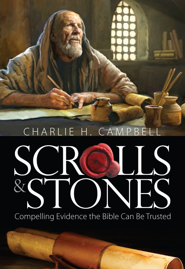 Scrolls & Stones: Compelling Evidence the Bible Can Be Trusted