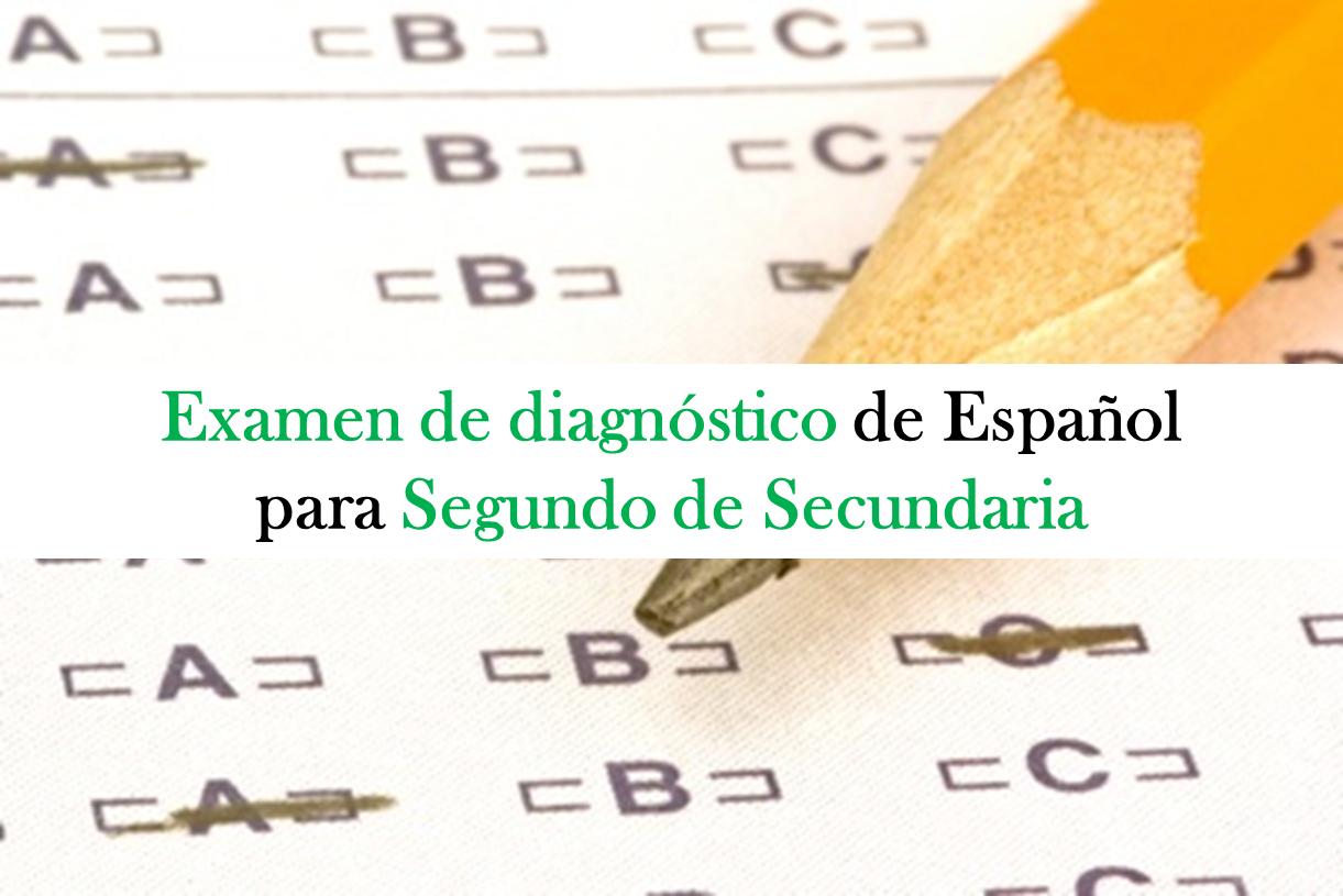 Examen de diagnóstico para la asignatura de español en segundo de secundaria