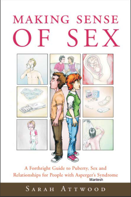Download PDF MAKING SENSE OF SEX A Forthright Guide to Puberty, Sex and Relationships for People with Asperger's Syndrome by SARAH ATTWOOD
