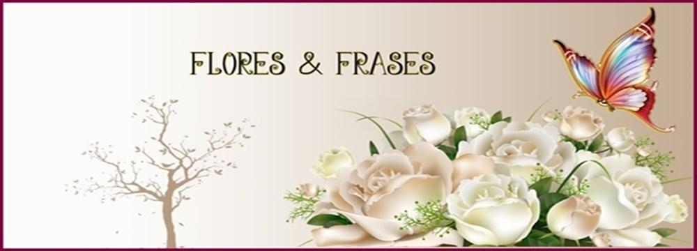 Flores e Frases