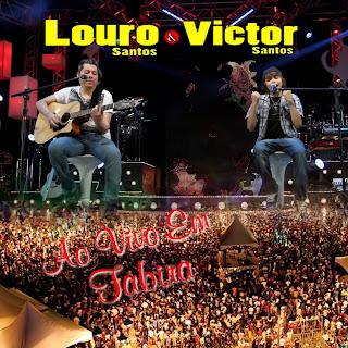 Louro Santos e Victor Santos   Ao Vivo Em Tabira