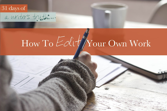 how to edit your own work #write31days