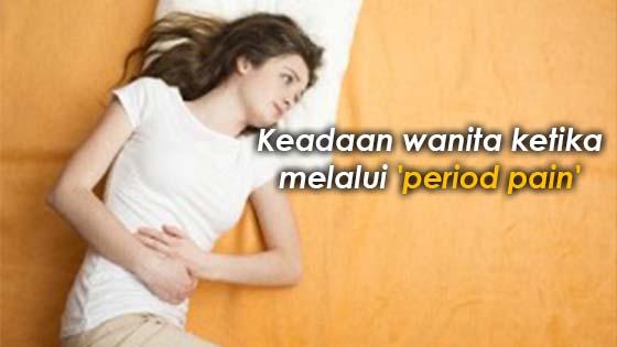 Apa yang lelaki perlu tahu mengenai 'period pain' wanita