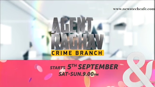 'Agent Raghav-Crime Branch' &Tv Upcoming Show Story,Plot,Star Cast,Promo,Timings wiki