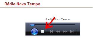 """Atenção! Para assistir a transmissão ao vivo clique em """"Parar"""" na rádio conforme a figura abaixo:"""