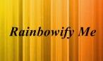 Rainbowify Me