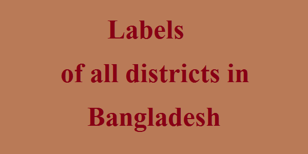 Labels of All the Districts in Bangladesh