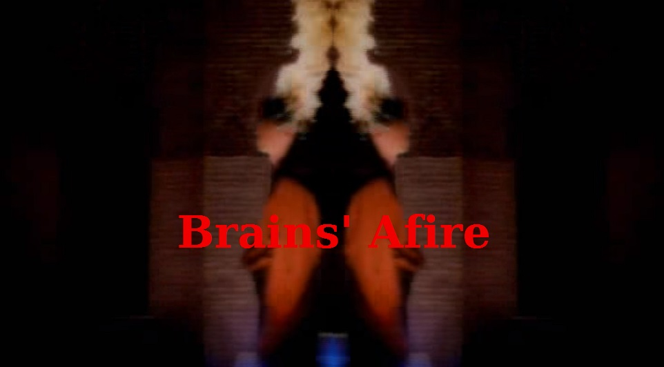 Brains' Afire