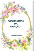 GUERREIRAS DA ORAÇÃO