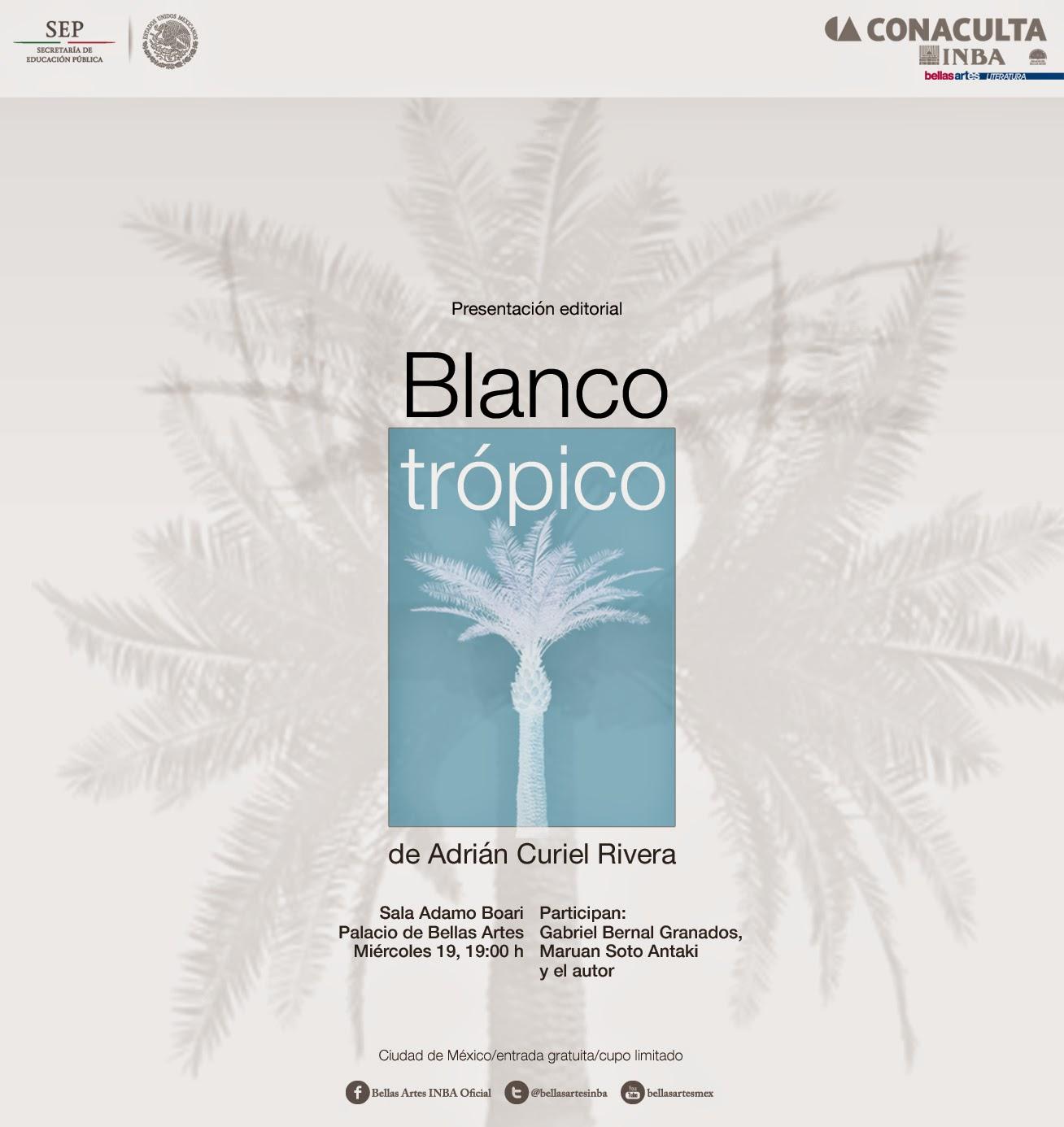 """Presentación del libro """"Blanco trópico"""" de Adrián Curiel en Bellas Artes"""