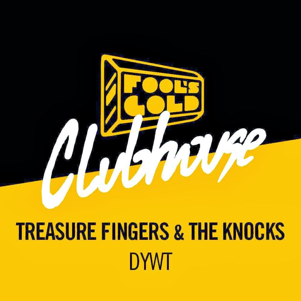 Treasure Fingers & The Knocks - DYWT