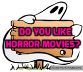 Are you a Horror movie fan?