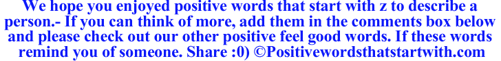 Image of Positive words that start with z to describe a person