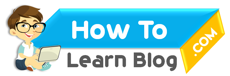 How To Learn Blog - Know Here Everything!