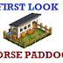 HORSE PADDOCK: First Look