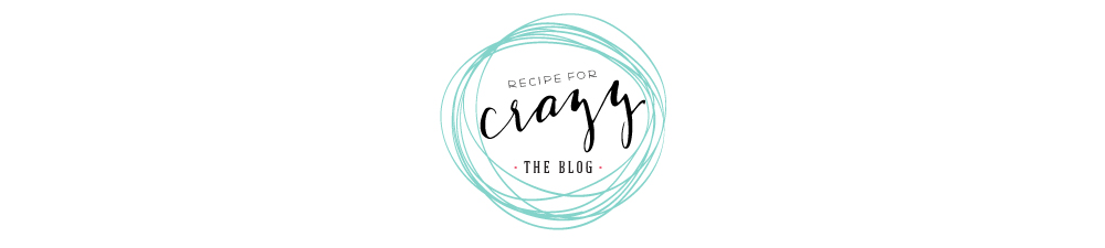 recipe for crazy blog