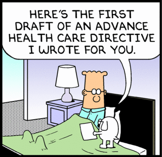 Dogbert: Here's the first draft of an advance health care directive I wrote for you.