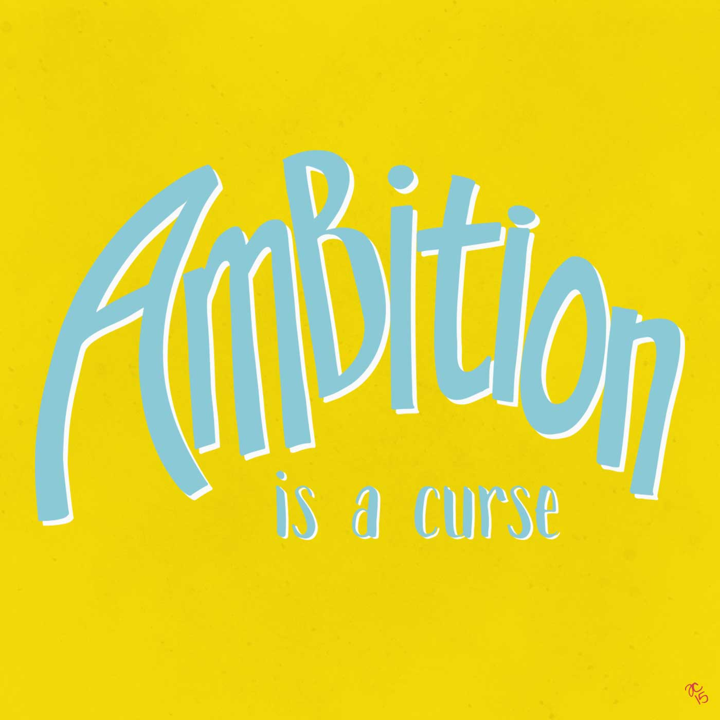 ambition is a curse