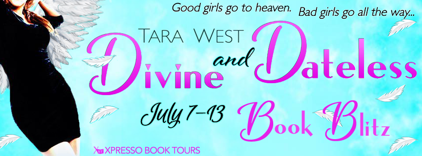 Book Blitz: Divine and Dateless by Tara West