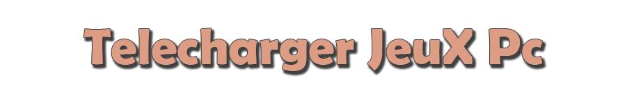 Bienvenue Sur Telecharger JeuX Pc gratuit