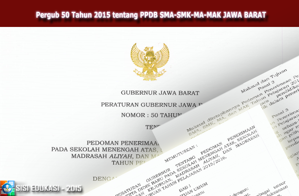 Peraturan Gubernur PERGUB 50 Tahun 2015 tentang PPDB SMA SMK MA MAK JAWA BARAT