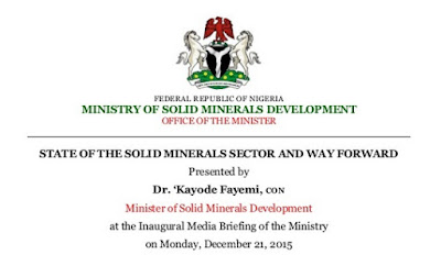 http://www.slideshare.net/kayodefayemi/state-of-the-solid-minerals-sector-and-way-forward