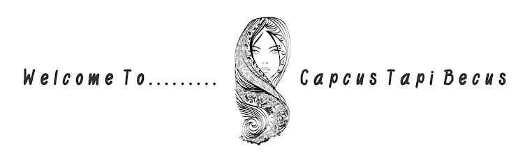 Capcus Tapi Becus