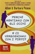 PERCHE' MENTIAMO CON GLI OCCHI E ...