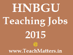image : HNBGU Teaching Jobs 2015 @ TeachMatters.in