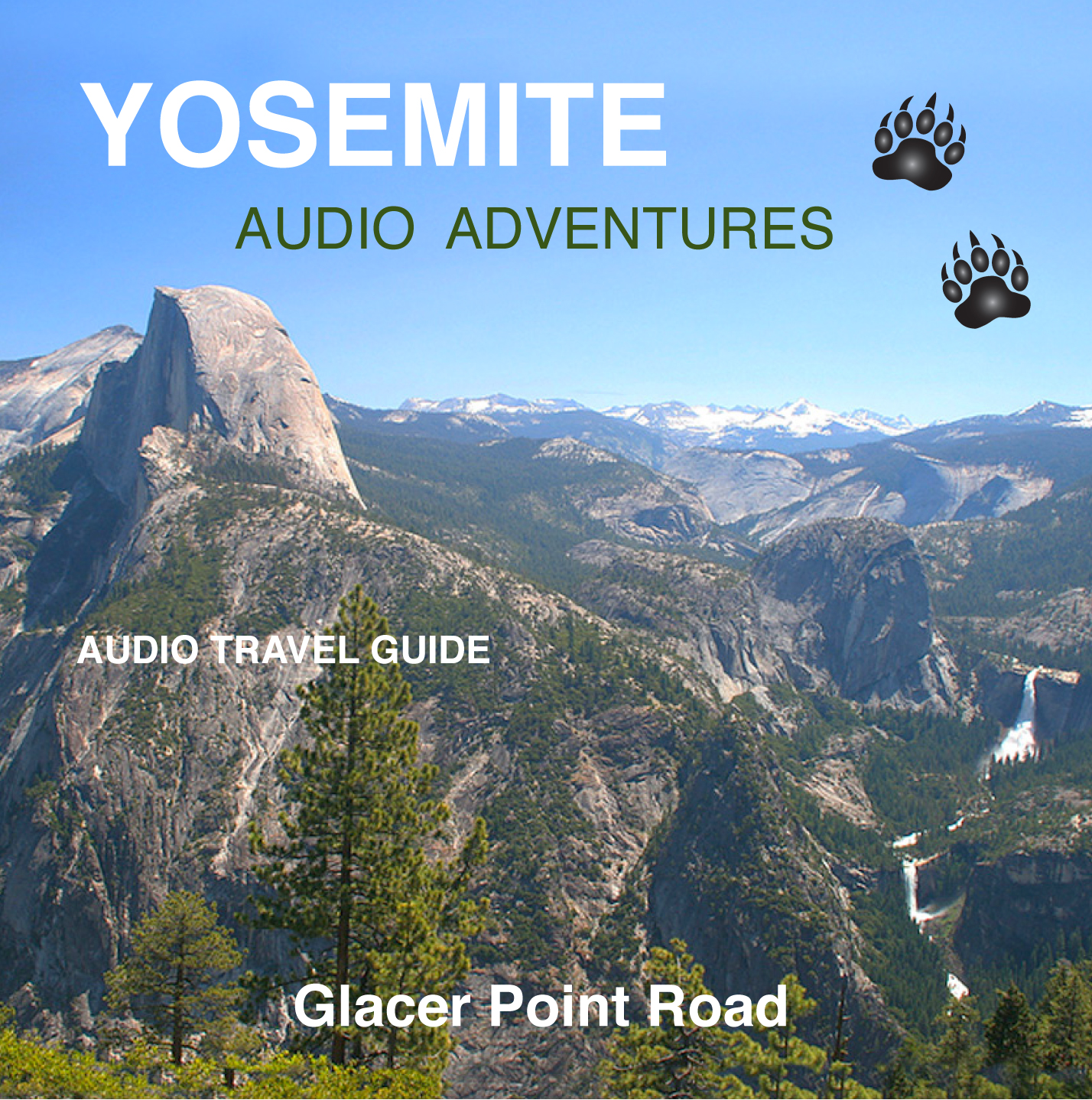 Plan The Perfect Yosemite Vacation Yosemite Audio Adventures