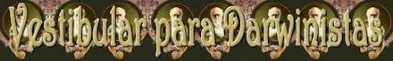 Vestibular para Darwinistas