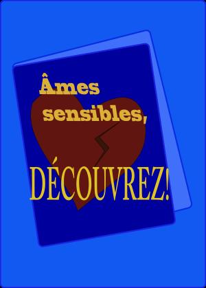 http://paysdecoeuretpassions.blogspot.ca/2014/01/ames-sensibles-decouvrez.html