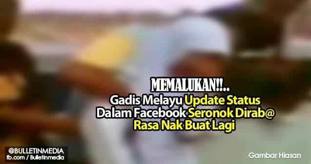 Gadis Melayu Update Status Dalam Facebook Seronok Dirab@ Rasa Nak Buat Lagi