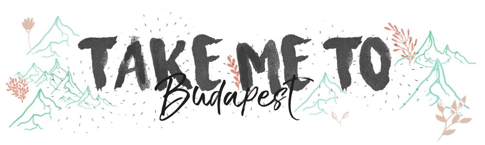 take me to budapest